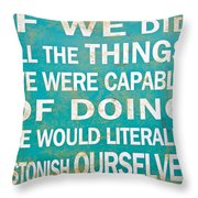 Inspirational Motivating Quote Throw Pillow