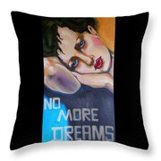 No More Dreams Throw Pillow