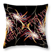 A Gift For Just For You Throw Pillow