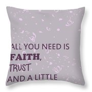 All You Need Is A Little Pixie Dust Throw Pillow