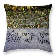 American Graffiti Why Are We Still At War Throw Pillow