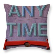 Any Time Any Where Throw Pillow