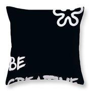 Be Creative Throw Pillow by Georgia Fowler