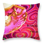 Be My Valentine You Are My Cup Of Tea Throw Pillow