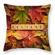 Believe-autumn Throw Pillow