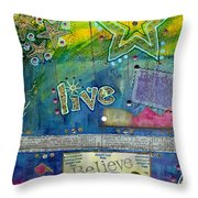Believe In Living Throw Pillow