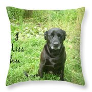 Black Lab Miss You Throw Pillow