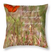 Brighten Up My Life Card Throw Pillow