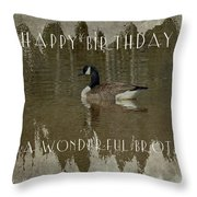 Brother Birthday Greeting Card - Canada Goose Throw Pillow