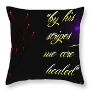 By His Stripes Throw Pillow