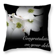 Congratulations On Your Debut - White Dogwood Blossoms Throw Pillow