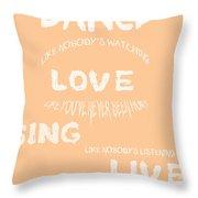 Dance Like Nobody's Watching - Peach Throw Pillow