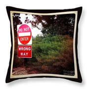 Do Not Enter - Wrong Way Throw Pillow