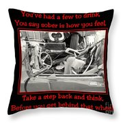 Don't Drink And Drive Throw Pillow