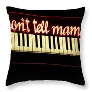 Dont Tell Mama Throw Pillow