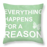 Everything For A Reason Throw Pillow