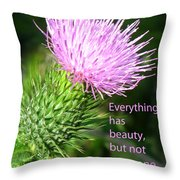 Everything Has Beauty Throw Pillow