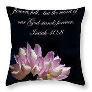 Flower Macro And Isaiah 40 8 Throw Pillow