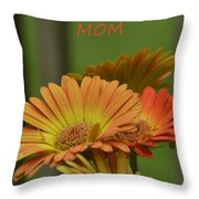 For The One And Only Mom Throw Pillow