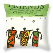 Friends Stand Beside You Throw Pillow