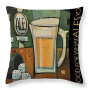 Good For What Ales You Poster Throw Pillow