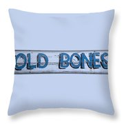 Hand Painted Old Bones Sign Throw Pillow