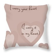 I Carry Your Heart I Carry It In My Heart - Dusky Pinks Throw Pillow