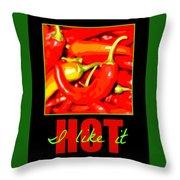 I Like It Hot Throw Pillow