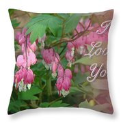 I Love You Greeting Card - Floral Bleeding Heart Throw Pillow