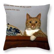 I Shall Make You Ruler Throw Pillow