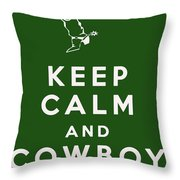 Keep Calm And Cowboy On Throw Pillow