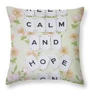 Keep Calm And Hope On Throw Pillow