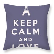 Keep Calm And Love Paris Throw Pillow