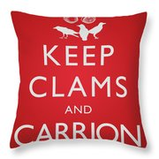 Keep Clams And Carrion Throw Pillow