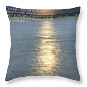 Let Light Shine Out Of Darkness Throw Pillow