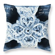 Let Mercy Reign With Lyrics Throw Pillow