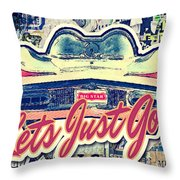 Let's Just Go Throw Pillow