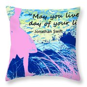 Live Every Day Throw Pillow