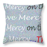 Lord Have Mercy Please Throw Pillow