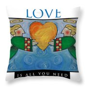 Love Is All You Need Poster Throw Pillow
