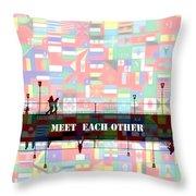 Meet Each Other Throw Pillow