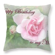 Mom Birthday Greeting Card - Pink Rose Throw Pillow