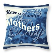 Mothers Day In Blue Throw Pillow