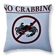 No Crabbing Throw Pillow