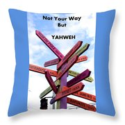 Not Your Way But Yahweh Throw Pillow