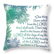 One Thing I Have Asked Throw Pillow