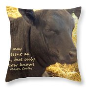 Only Cows Know Throw Pillow