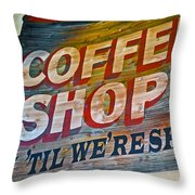 Open 'til We're Shut Throw Pillow