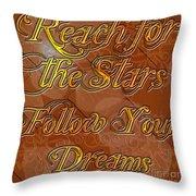 Reach For The Stars Follow Your Dreams Throw Pillow