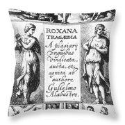 Roxana Tragaedia, 1632 Throw Pillow